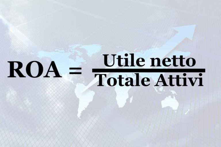 ROA (Return on Assets) cos'è, cosa rappresenta e come si calcola